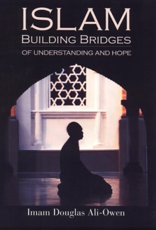 Islam: Building Bridges Of Understanding And Hope, Paperback Book