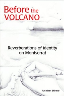 Before the Volcano : Reverberations of Identity on Montserrat, Paperback / softback Book