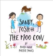 SANDY TOSH & THE MOO COW, Hardback Book