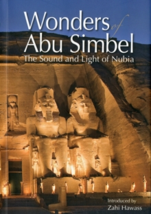 Wonders of Abu Simbel : The Sound and Light of Nubia, Paperback / softback Book