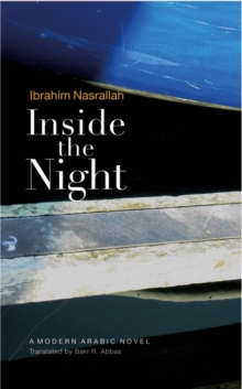 Inside the Night : A Modern Arabic Novel, Hardback Book