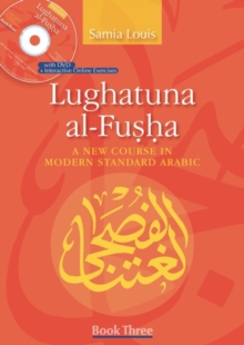 Lughatuna Al-Fusha : A New Course in Modern Standard Arabic: Book Three, Paperback / softback Book