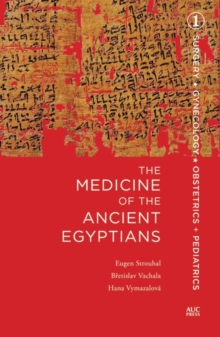 The Medicine of the Ancient Egyptians : 1: Surgery, Gynecology, Obstetrics, and Pediatrics, Hardback Book