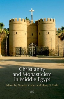 Christianity and Monasticism in Middle Egypt, Hardback Book