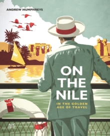 On the Nile in the Golden Age of Travel, Hardback Book