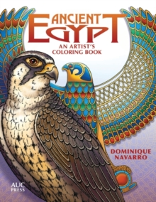 Ancient Egypt : An Artist's Coloring Book: Explore, Color, & Reveal, Paperback Book