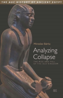 Analyzing Collapse : The Rise and Fall of the Old Kingdom, Hardback Book