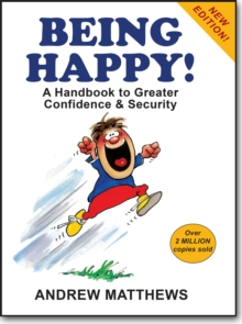 Being Happy! : A Handbook to Greater Confidence and Security, Paperback Book