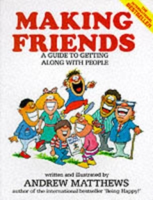 Making Friends : A Guide to Getting Along with People, Paperback / softback Book