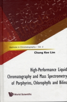 High-performance Liquid Chromatography And Mass Spectrometry Of Porphyrins, Chlorophylls And Bilins, Hardback Book
