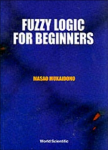 Fuzzy Logic For Beginners, Paperback Book