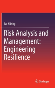 Risk Analysis and Management: Engineering Resilience, Hardback Book