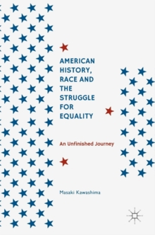 American History, Race and the Struggle for Equality : An Unfinished Journey, Hardback Book
