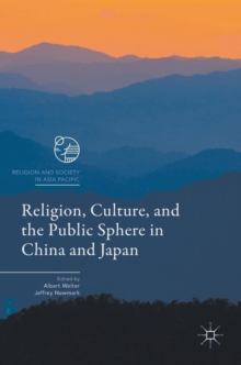 Religion, Culture, and the Public Sphere in China and Japan, Hardback Book