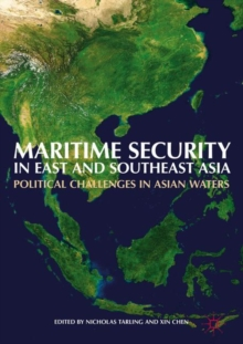 Maritime Security in East and Southeast Asia : Political Challenges in Asian Waters, Hardback Book