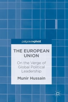The European Union : On the Verge of Global Political Leadership, Hardback Book