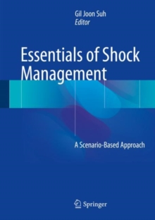 Essentials of Shock Management : A Scenario-Based Approach, Hardback Book