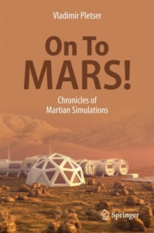 On To Mars! : Chronicles of Martian Simulations, Paperback / softback Book