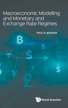 Macroeconomic Modelling And Monetary And Exchange Rate Regimes, Hardback Book