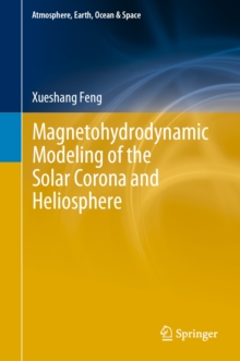 Magnetohydrodynamic Modeling of the Solar Corona and Heliosphere, EPUB eBook