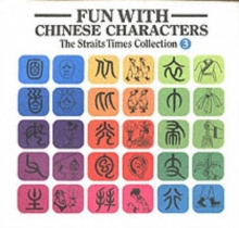 Fun with Chinese Characters : Characters and Roman Script v. 3, Paperback Book