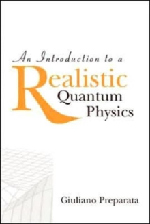 Introduction To A Realistic Quantum Physics, An, Hardback Book