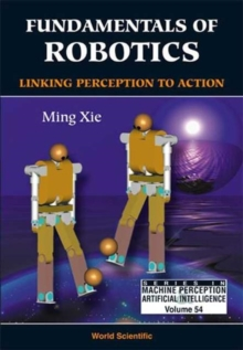 Fundamentals Of Robotics: Linking Perception To Action, Paperback / softback Book