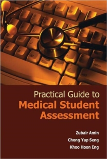 Practical Guide to Medical Student Assessment, Hardback Book