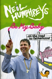 Be My Baby : On the Road to Fatherwood, Paperback / softback Book