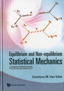 Equilibrium And Non-equilibrium Statistical Mechanics (New And Revised Printing), Hardback Book