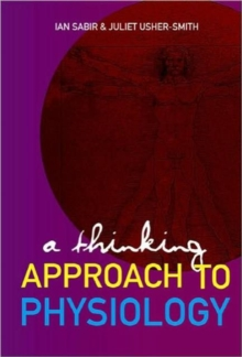 Thinking Approach To Physiology, A, Hardback Book