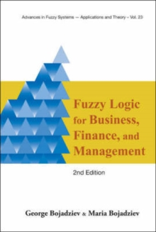 Fuzzy Logic For Business, Finance, And Management (2nd Edition), Hardback Book