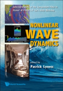 Nonlinear Wave Dynamics: Selected Papers Of The Symposium Held In Honor Of Philip L-f Liu's 60th Birthday, Hardback Book