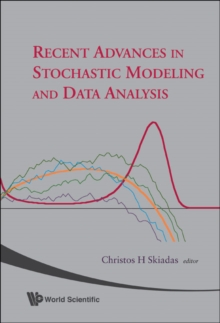Recent Advances In Stochastic Modeling And Data Analysis, Hardback Book