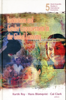 Institutions And Gender Empowerment In The Global Economy, Hardback Book