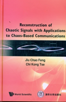 Reconstruction Of Chaotic Signals With Applications To Chaos-based Communications, Hardback Book