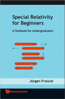 Special Relativity For Beginners: A Textbook For Undergraduates, Hardback Book