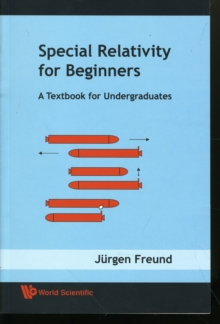 Special Relativity For Beginners: A Textbook For Undergraduates, Paperback / softback Book