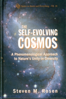 Self-evolving Cosmos, The: A Phenomenological Approach To Nature's Unity-in-diversity, Hardback Book