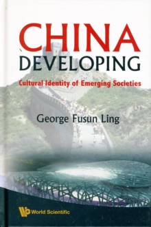 China Developing: Cultural Identity Of Emerging Societies, Hardback Book