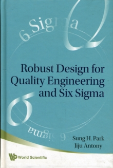 Robust Design For Quality Engineering And Six Sigma, Hardback Book
