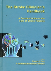 Stroke Clinician's Handbook, The: A Practical Guide To The Care Of Stroke Patients, Hardback Book