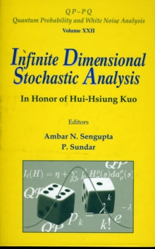 Infinite Dimensional Stochastic Analysis: In Honor Of Hui-hsiung Kuo, Hardback Book