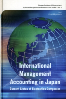 International Management Accounting In Japan: Current Status Of Electronics Companies, Hardback Book