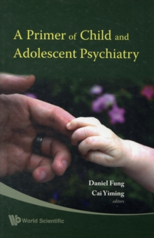Primer Of Child And Adolescent Psychiatry, A, Paperback / softback Book