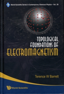 Topological Foundations of Electromagnetism, Hardback Book