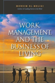 Work, Management, And The Business Of Living, Paperback / softback Book
