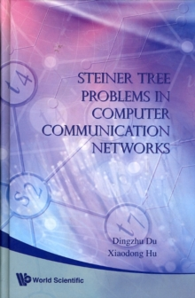 Steiner Tree Problems In Computer Communication Networks, Hardback Book