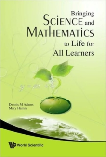 Bringing Science And Mathematics To Life For All Learners, Hardback Book