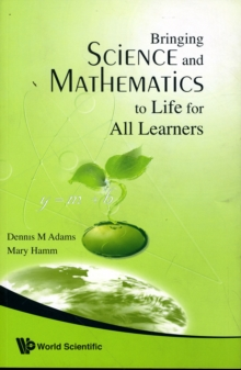 Bringing Science And Mathematics To Life For All Learners, Paperback / softback Book